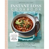 Brittany Williams Instant Loss Cookbook: Cook Your Way to a Healthy Weight